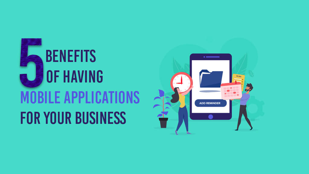 5-Benefits-of-Having-Mobile-Applications-for-Your-Business-1